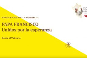 Mensaje a todos los peruanos – Papa Francisco